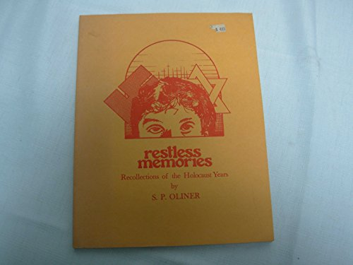 Restless Memories Recollections of the Holocaust Years: Oliver, Samuel P.