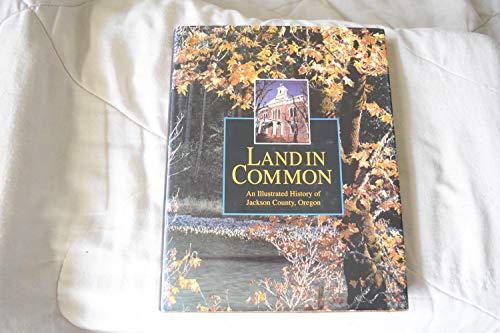 Land in Common: Illustrated History of Jackson: Dunn, Joy B.
