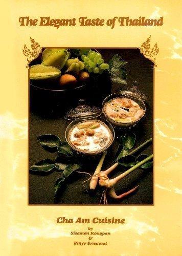 The Elegant Taste of Thailand: Cha Am Cuisine: Sisamo Kongpan, Pinyo Srisawat