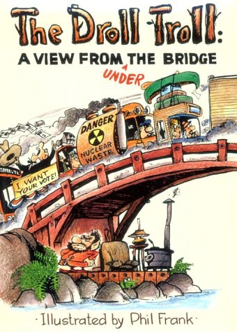 The Droll Troll: A View from Under the Bridge