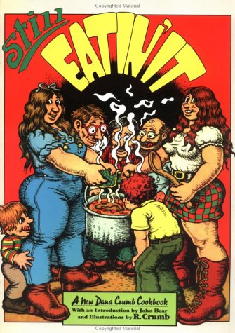 Still Eatin' It: Another Dana Crumb Cookbook (0943389186) by R. Crumb