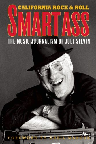 9780943389424: Smartass: The Music Journalism of Joel Selvin: California Rock and Roll (California Rock & Roll)