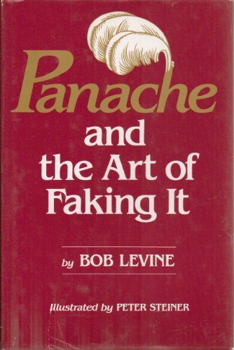 9780943392011: Panache and the Art of Faking It: How to Make the Greatest Impression on the Largest Number of People in the Shortest Period of Time