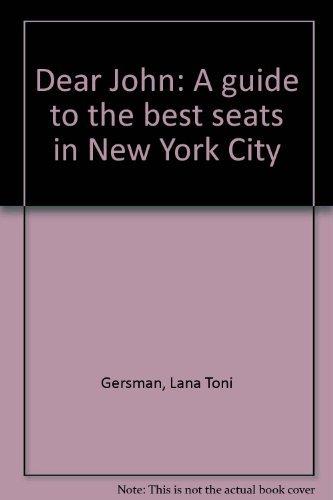 Dear John : A Guide to Some: Lana T. Gersman