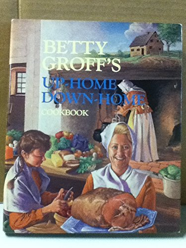 9780943395012: Betty Groff's Up Home Down Home Cookbook