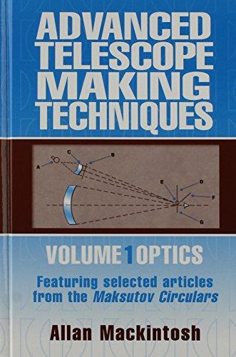 9780943396118: Advanced Telescope Making Techniques Volume 1 Optics