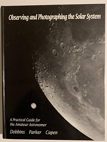 9780943396170: Introduction to Observing and Photographing the Solar System
