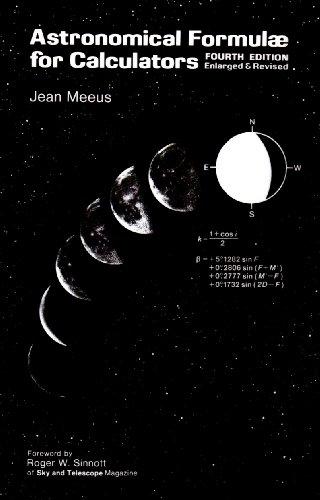 Astronomical Formulae for Calculators 9780943396224 4th ed., 1988. (1st ed. 1979), Belgium; 219 pp