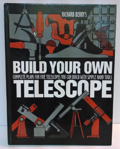 9780943396422: Build Your Own Telescope: Complete Plans for Five Telescopes You Can Build with Simple Hand Tools