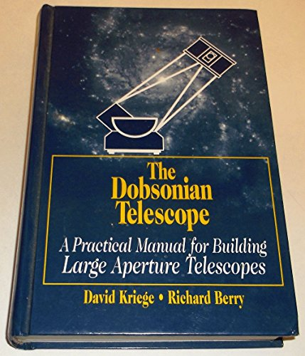 9780943396552: The Dobsonian Telescope: A Practical Manual for Building Large Aperture Telescopes