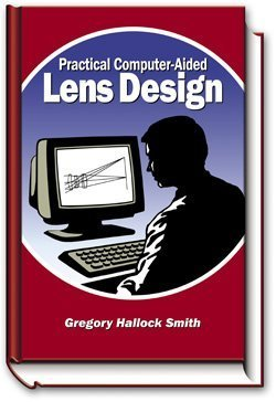 9780943396576: Practical Computer-Aided Lens Design