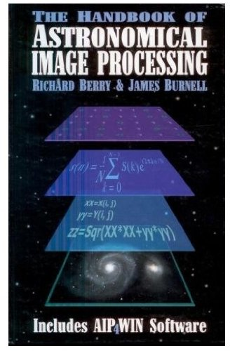 9780943396675: The Handbook of Astronomical Image Processing (Includes AIP4WIN Software) [Book with CD-ROM]