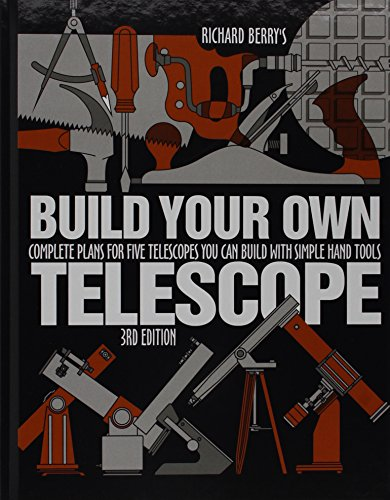 Build Your Own Telescope: Berry, Richard