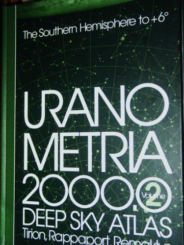 Uranometria 2000.0: Volume 2: The Southern Hemisphere to + 6 Degrees: Tirion, Rappaport, Remaklus