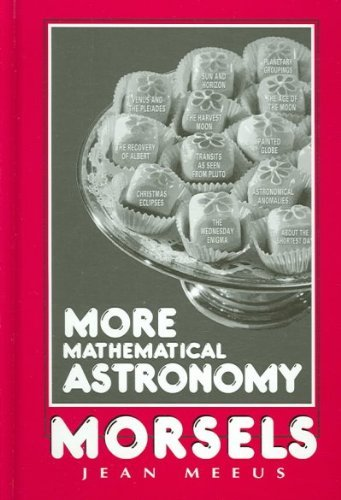 9780943396743: More Mathematical Astronomy Morsels