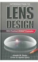 Introduction to Lens Design: With Practical Zemax: Joseph M. Geary
