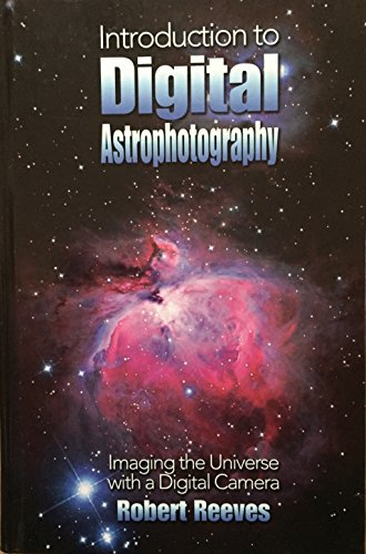 9780943396835: Introduction To Digital Astrophotography: Imaging The Universe With A Digital Camera