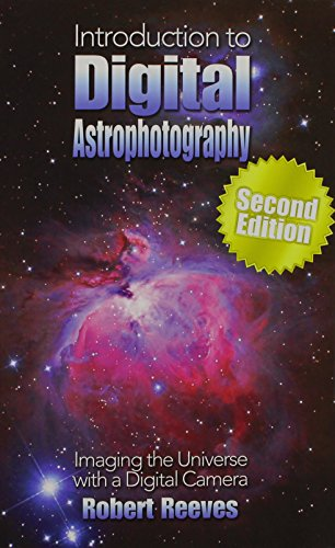 9780943396941: Introduction To Digital Astrophotography: Imaging The Universe With A Digital Camera