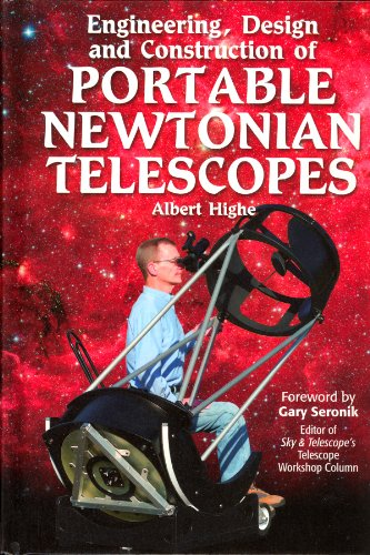 9780943396958: Engineering, Design and Construction of Portable Newtonian Telescopes