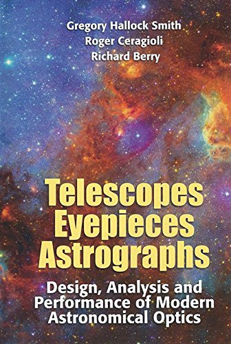 9780943396965: Telescopes, Eyepieces, and Astrographs: Design, Analysis, and Performance of Modern Astronomical Optics