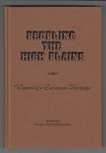 9780943398013: Peopling the High Plains: Wyoming's European Heritage