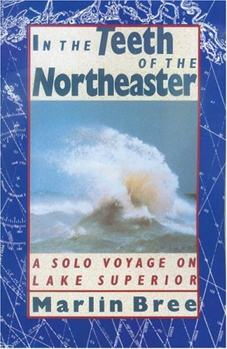 9780943400723: In the Teeth of the Northeaster: A Solo Voyage on Lake Superior