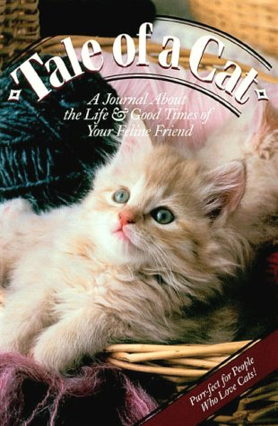 Tale of a Cat: A Journal about the Life and Good Times of Your Feline Friend: Marlor Press