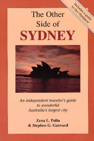 The Other Side of Sydney: An Independent Traveler's Guide to Wonderful Australia's Largest ...