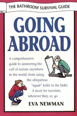 Going Abroad : A Comprehensive Guide to: Eva Newman