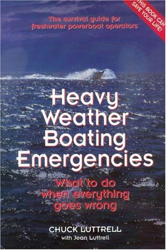 9780943400976: Heavy Weather Boating Emergencies: What to Do When Everything Goes Wrong