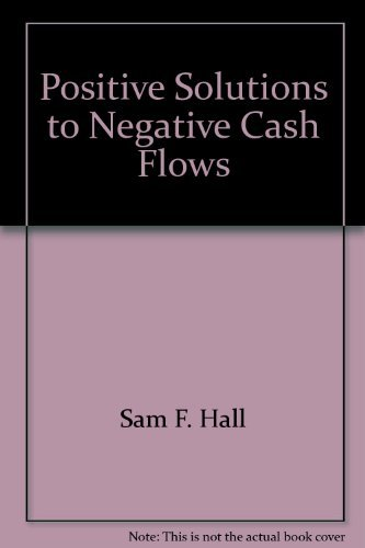 Positive Solutions to Negative Cash Flows: Sam F. Hall