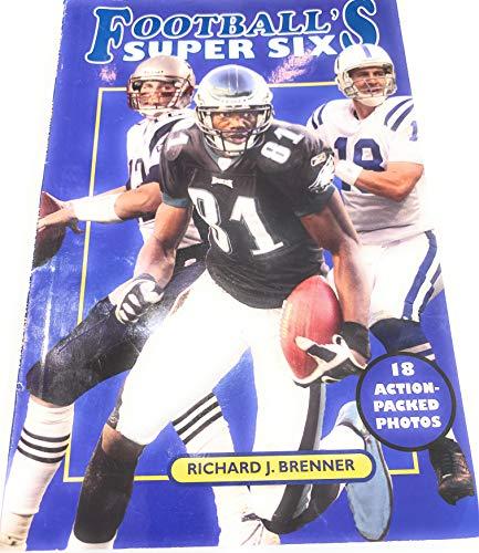 Football's Super Six: Brenner, Richard J.