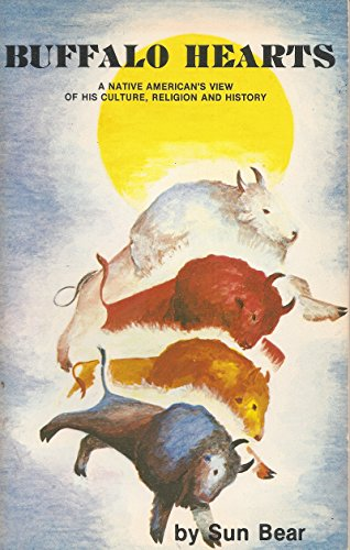 9780943404011: Buffalo Hearts: A Native American's View of his Culture, Religion and History