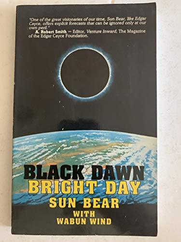 Black Dawn, Bright Day: Bear, Sun & Wabun Wind