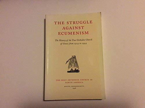 9780943405094: Struggle Against Ecumenism : The History of the True Orthodox Church of Greece f