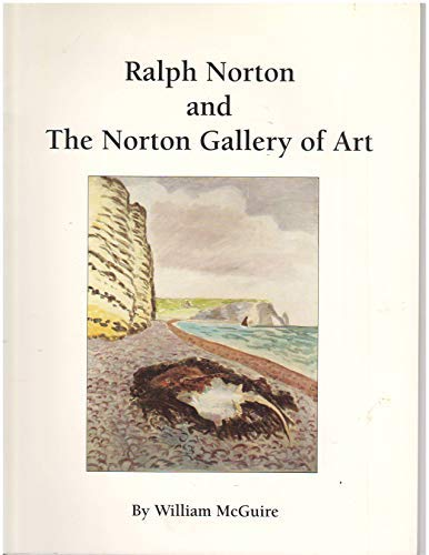 9780943411262: Ralph Norton and the Norton Gallery of Art