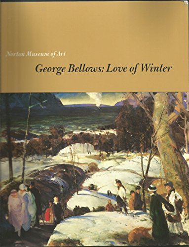 George Bellows: Love of winter: Setford, David F