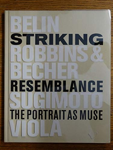 Striking Resemblance: The Portrait as Muse: Valerie: Belin, Valerie; Andrea