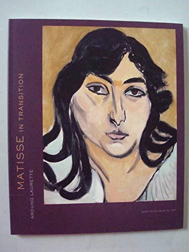 Matisse in Transition: Around Laurette: Jack Flam