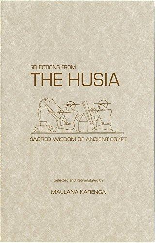 Selections from the Husia: Sacred Wisdom from: Karenga, Maulana