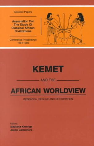 9780943412078: Kemet and the African Worldview: Research, Rescue, and Restoration: Selected Papers of the Proceedings of the First and Second Conferences of the Asso