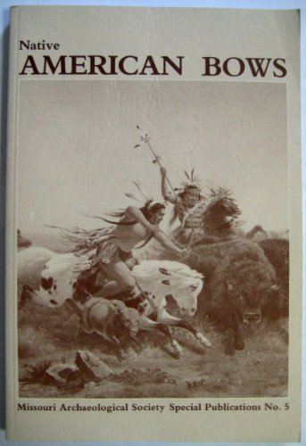 Native American Bows, Second Edition; Missouri Archaeological: Hamilton, T. M.;