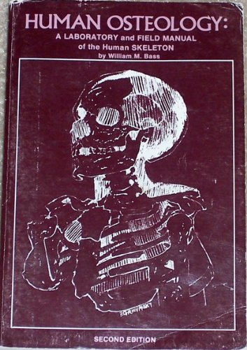 9780943414072: Human Osteology: A Laboratory and Field Manual of the Human Skeleton - William M. Bass - Paperback