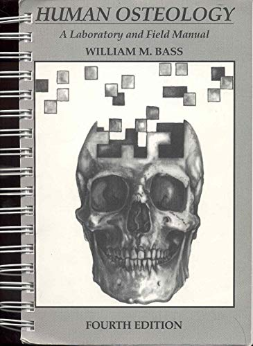9780943414812: Human Osteology: A Laboratory and Field Manual (Special Publications (Missouri Archaeological Society), No. 2.)