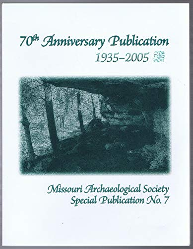 Missouri Archaeological Society Special Publication Number 7: 70th Anniversary Publication
