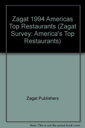 9780943421995: Zagat 1994 Americas Top Restaurants (Zagat Survey: America's Top Restaurants)