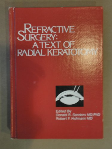 9780943432342: Refractive Surgery: Text of Radial Keratotomy