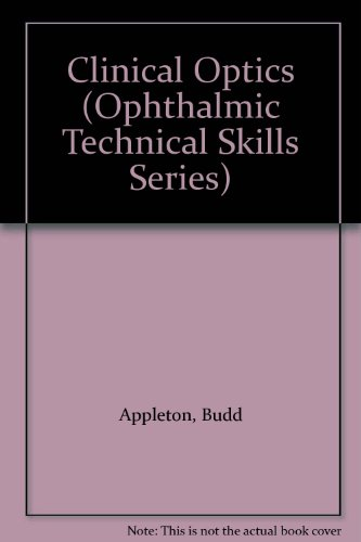 9780943432724: Clinical Optics (Ophthalmic Technical Skills Series)