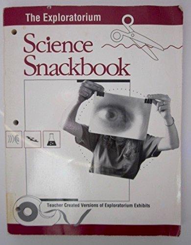 9780943451251: The Exploratorium Science Snackbook