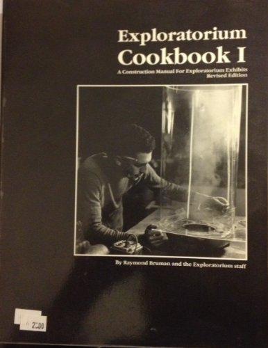 9780943451282: Exploratorium Cookbook I: A Construction Manual for Exploratorium Exhibits